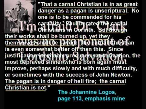 Carnal Christians, according to Dr. Gordon H. Clark