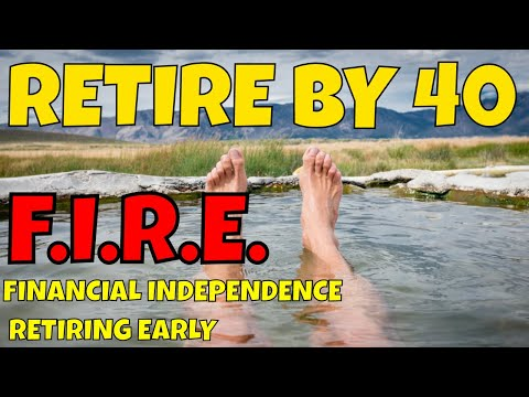 How to Retire at 40 Years-Old Introducing the Concept of FIRE Financial Independence Retiring Early
