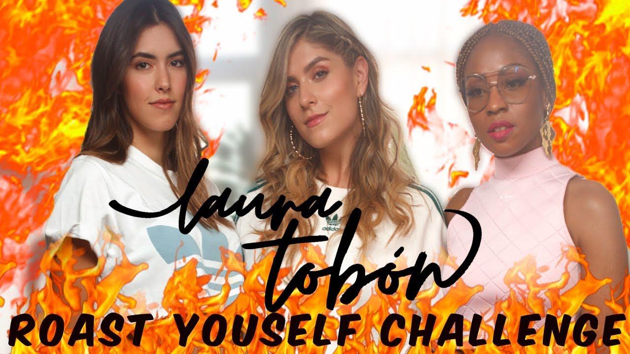 ROAST YOURSELF CHALLENGE🔥 - Laura Tobón