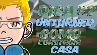 (UNTURNED) DICAS #2 - COMO CONSTRUIR SUA CASA [PORTA/FOGUEIRA/JANELA/BAÚ GRANDE E PEQUENO]