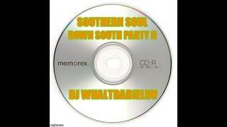 """Southern Soul / Soul Blues / R&B Mix 2016 - """"Down South Party II""""  (Dj Whaltbabieluv)"""
