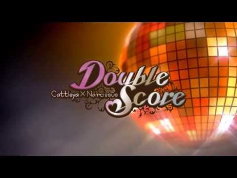 『Double Score~Cattleya×Narcissus~』OPムービー