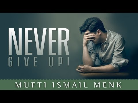 Never Give Up! ᴴᴰ ┇ Amazing Islamic Reminder ┇ by Mufti Ismail Menk ┇ TDR Production ┇