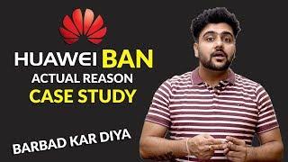 Huawei Ban Actual Reason  Case Study