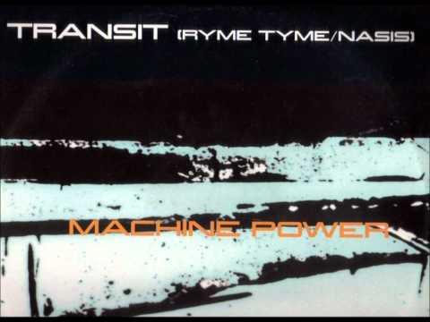 Transit (Ryme Tyme & Nasis) - Machine Power [HQ]