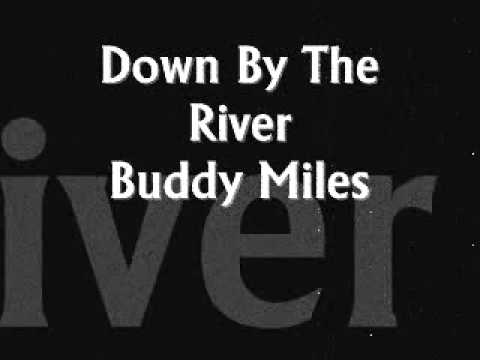 Down By The River - Buddy Miles