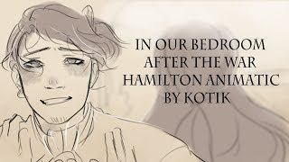 In our bedroom after the war | Hamilton Animatic