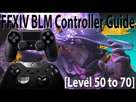 FFXIV Black Mage Controller Guide [Level 50 - 70] [Stormblood Edition]