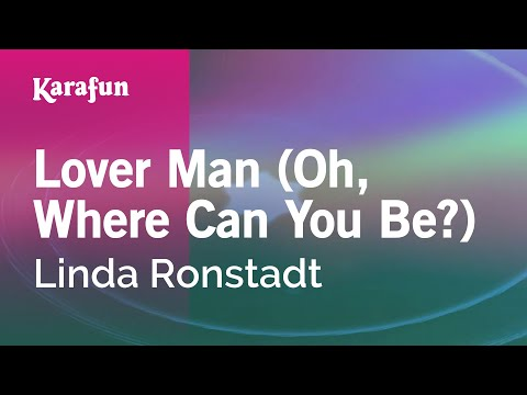 Karaoke Lover Man (Oh, Where Can You Be?) - Linda Ronstadt *