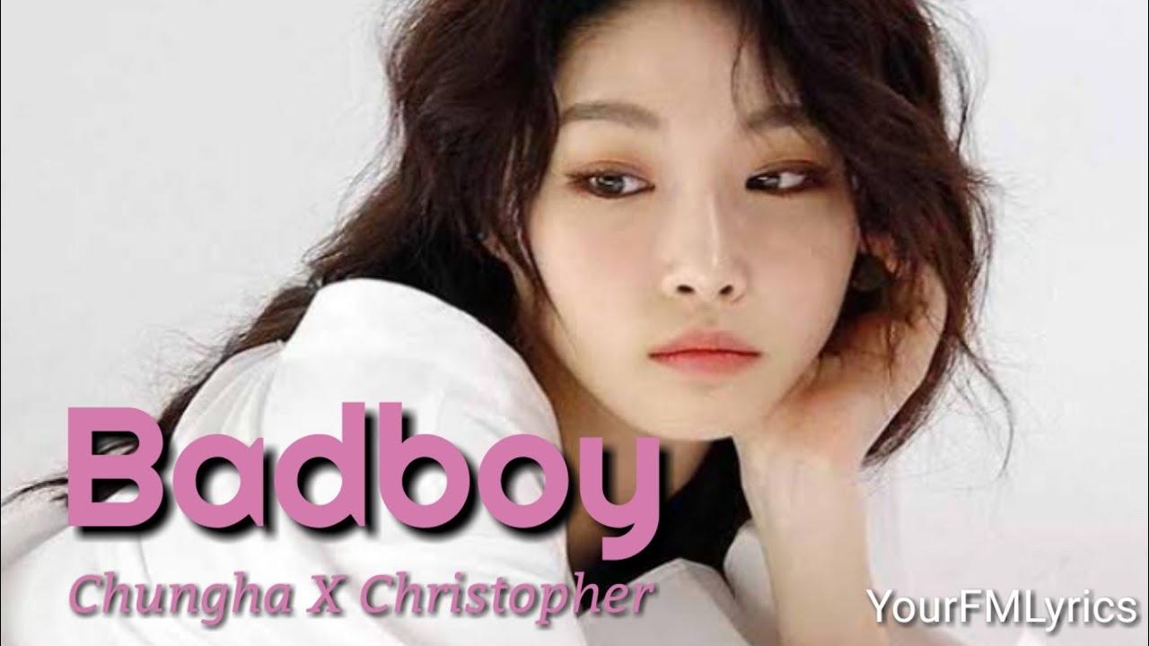 Badboy - Chungha X Christopher (Lyrics) - YouTube