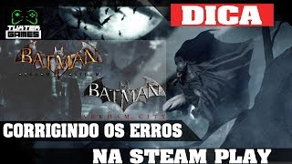 Batman Arkhan City e Arkhan Asylum via Steam Play