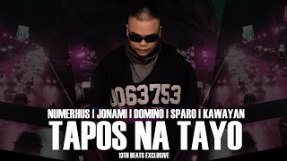 Repeat youtube video Tapos Na Tayo (Lyric Video ) - Numerhus | Jonami | Sparo | Kawayan | Domino (13thbeats Exclusive)