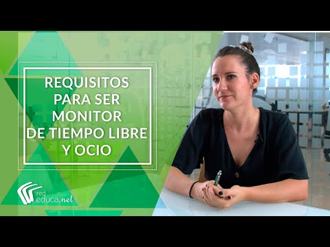 ¿Cuáles Son Los Requisitos Para Ser Monitor De Ocio Y Tiempo Libre?