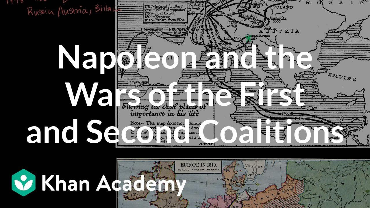 Napoleon and the Wars of the First and Second Coalitions | Khan Academy