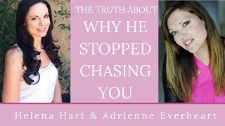 The Truth About Why He Stopped Chasing You