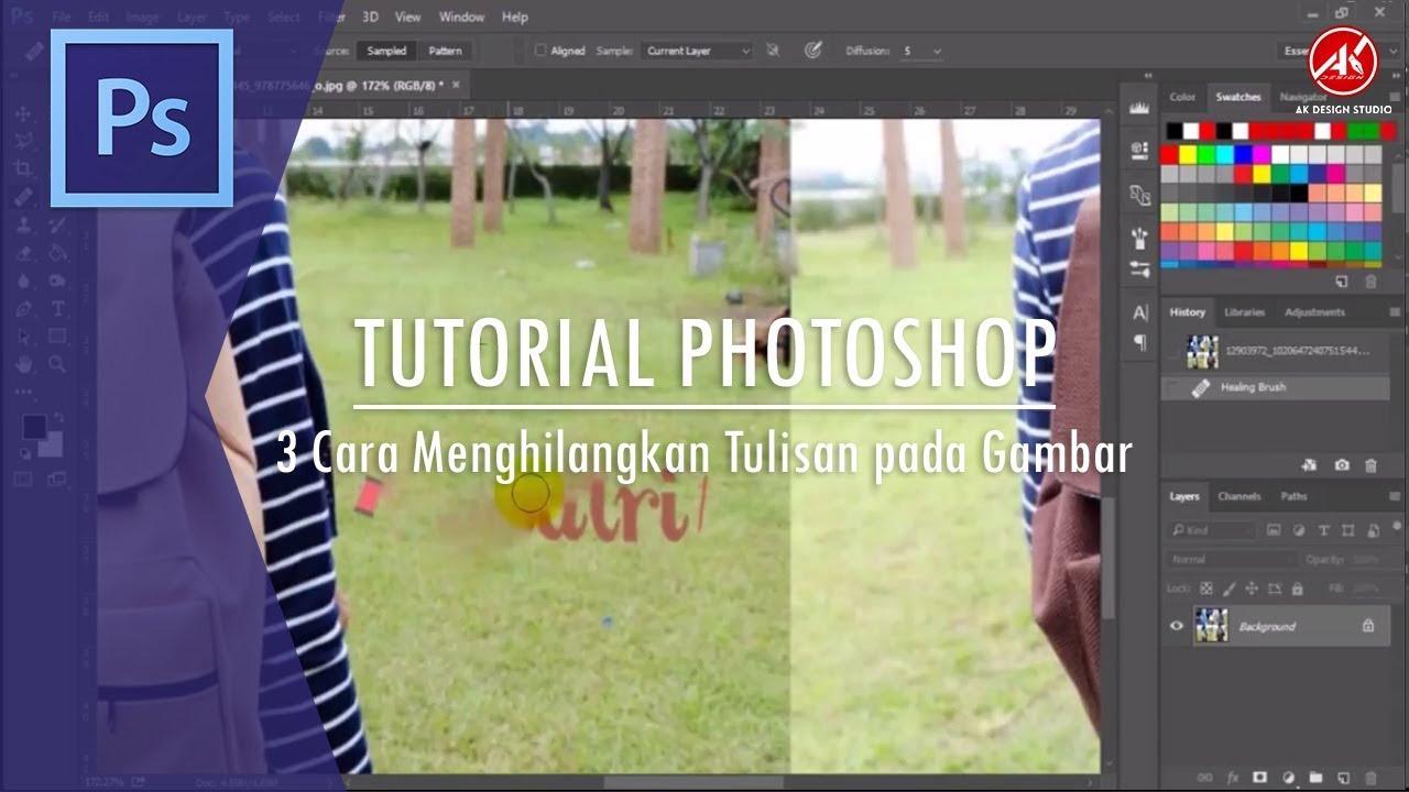 Tutorial Adobe Photoshop 3 Cara Menghilangkan Tulisan Pada Gambar Youtube
