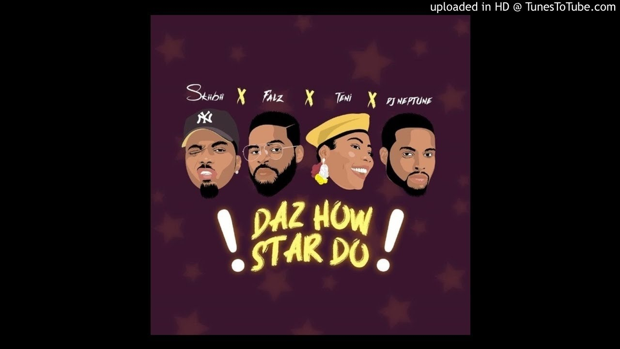 Skiibii – Daz How Star Do ft. Falz, Teni & DJ Neptune (Official Audio 2019)