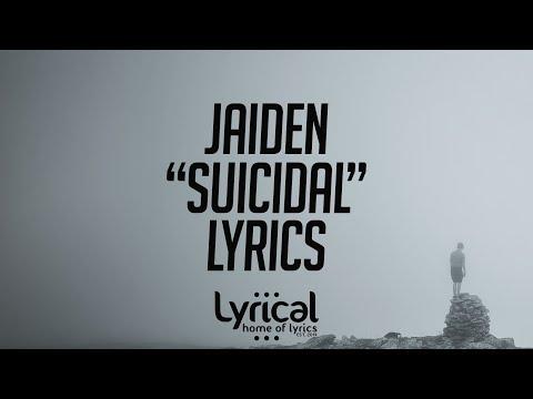Jaiden - Suicidal (Prod. Steezefield) Lyrics