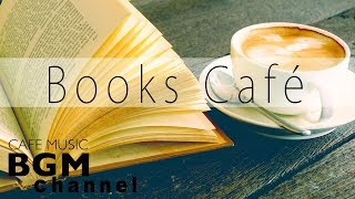 Books Cafe - Relaxing Jazz & Bossa Nova Instrumental Music to Concentrate on Reading