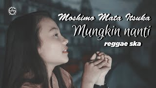 Download lagu Moshima Mata Itsuka Mungkin Nanti Reggae Ska Version By Jovita Aurel MP3