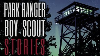 14 Scary Park Ranger & Boy Scout Stories