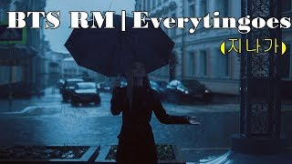 [1Hour] BTS RM | 'everythingoes (지나가)' (with NELL)