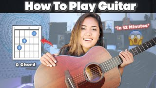 How To Play Tнe Guitar in 12 Minutes!