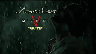 Download lagu Five Minutes - Apatis ( cover  ) Akustik + Lyric