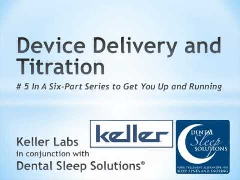 Dental Sleep Medicine - Device Delivery and Titration