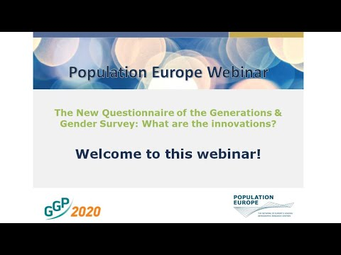 Population Europe Webinar: The New Questionnaire of the Generations & Gender Survey