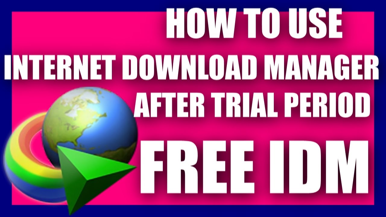 idm free download trial version for 1 month