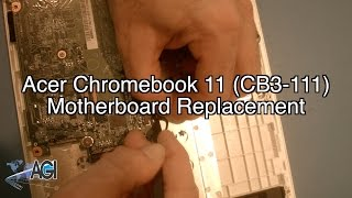 acer chromebook 11 cb3 111 motherboard replacement
