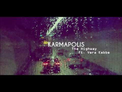 Karmapolis - The Highway (ft. Vera Kebbe)