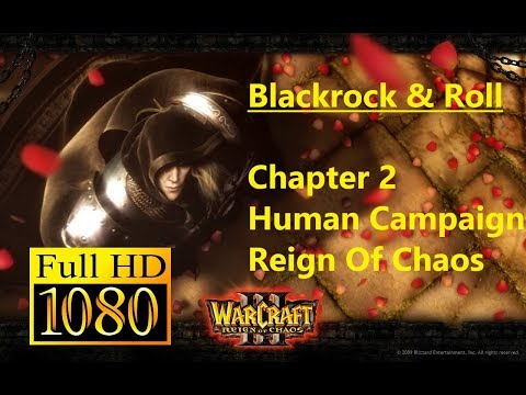 [4] Blackrock & Roll - Chapter 2 - Human Campaign - Reign Of Chaos - Warcraft 3 1080