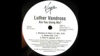 "Luther Vandross - Are You Using Me? (Masters At Work 12"" Mix)"