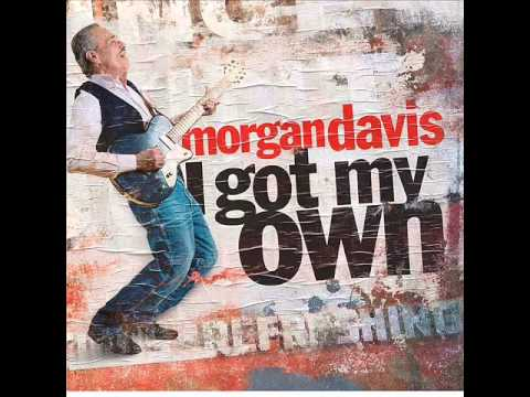 Morgan Davis - I Got My Own