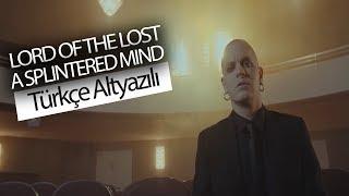 Lord of the Lost - A Splintered Mind (Türkçe Çeviri)