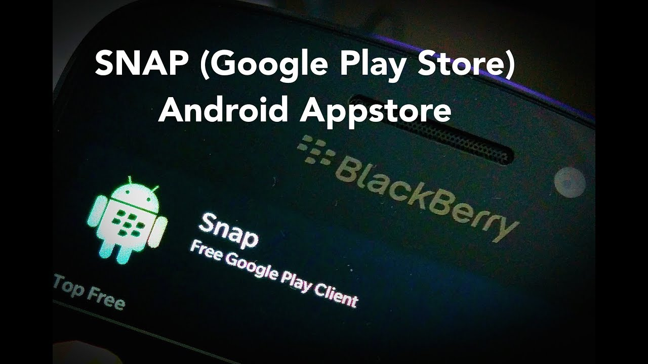 sidelod install snap google playstore for blackberry 10 z10 q10 z30 z3 passport classic leap. Black Bedroom Furniture Sets. Home Design Ideas