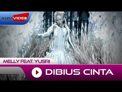 Melly Feat Yusri - Dibius Cinta  | Official Video