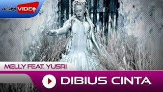 Melly Feat Yusri - Dibius Cinta  | Official Video