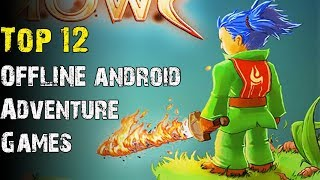 Top 12 OFFLINE Adventure Android Games 2018