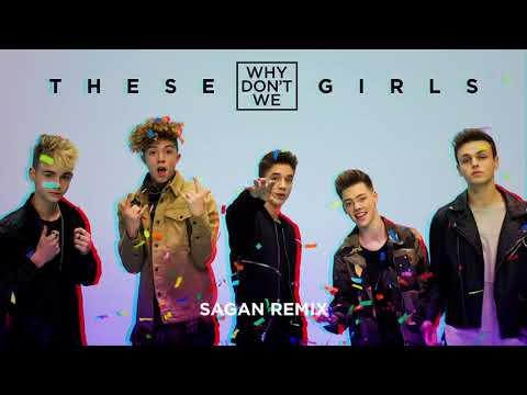 Why Don't We   These Girls Sagan Remix   YouTube 720p