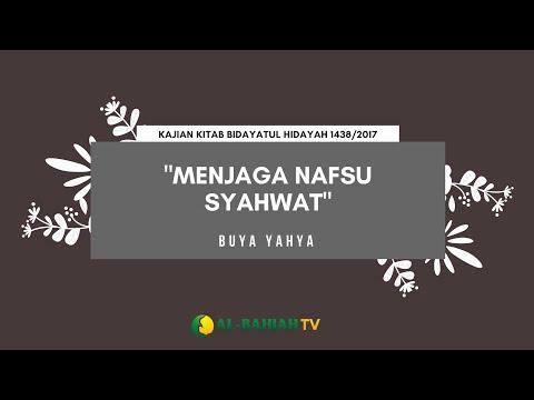 Menjaga Nafsu Syahwat | Buya Yahya | Kajian Kitab Bidayatul Hidayah | Selasa, 30 Mei 2017