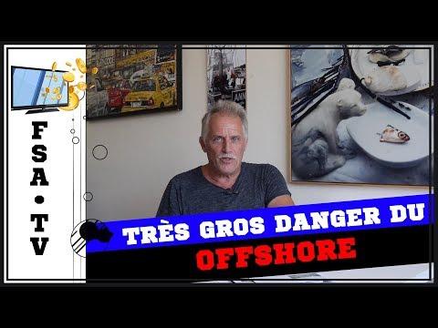 Très gros danger du offshore