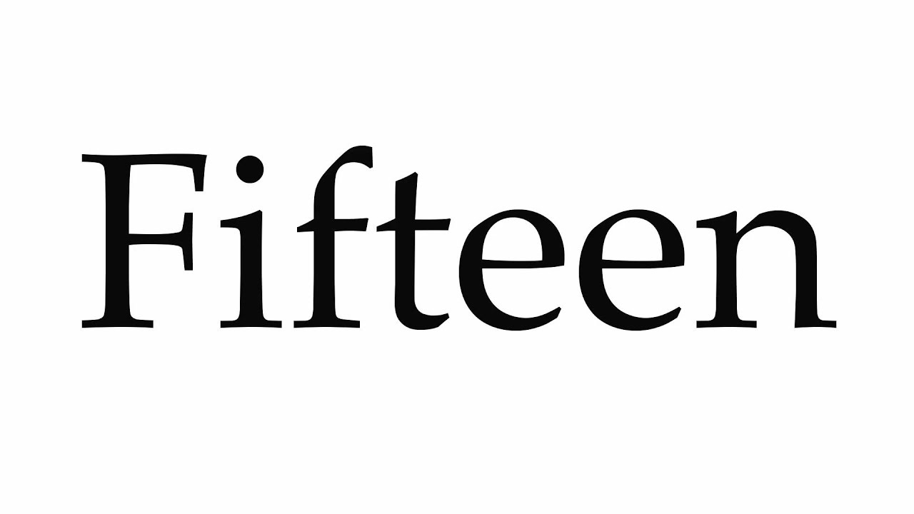 How to Pronounce Fifteen