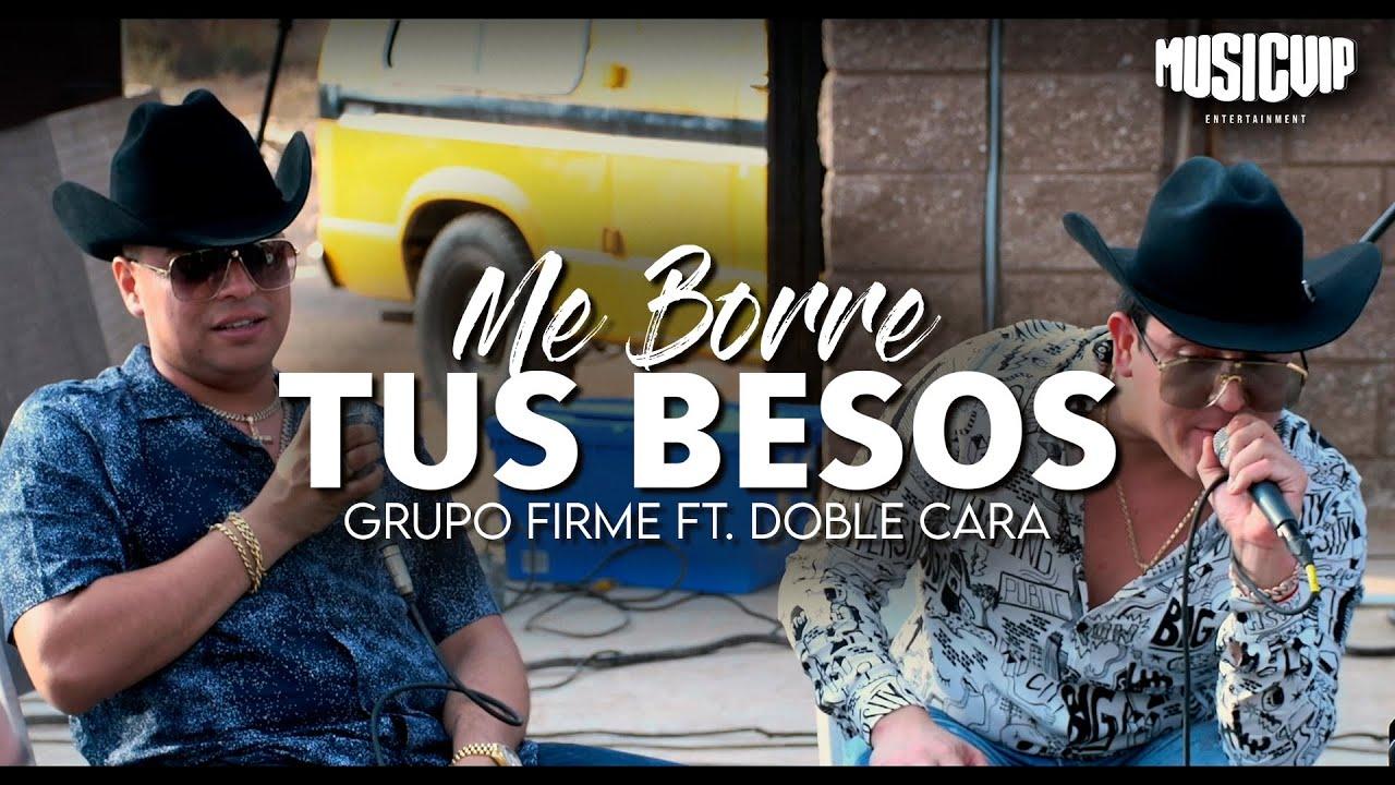 Grupo Firme - Doble Cara - Me Borre Tus Besos  - (Official Video)