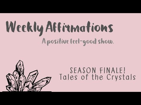 Tales of the Crystals! | Season 1 Ending Celebration! | Weekly Affirmations