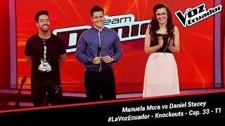 Manuela Mora vs Daniel Stacey - La Voz Ecuador - Knockouts - Cap. 33 - T1
