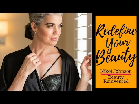 Redefine Your Beauty | Over 40 | Nikol Johnson