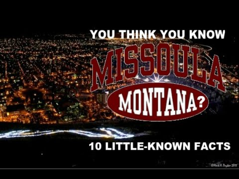 Missoula, Montana - 10 Facts You Probably Didn't Know
